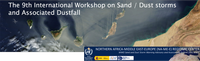 The 9th International Workshop on Sand / Dust storm and Associated Dustfall. Call for abstracts
